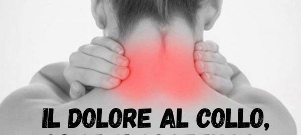 Il dolore al collo, come si scatena